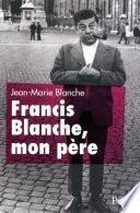 Francis Blanche, mon père