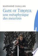 Game of Thrones, une métaphysique des meurtres