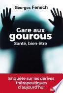 Gare aux gourous - Santé, bien-être