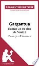Gargantua - L'attaque du clos de Seuillé - François Rabelais (Commentaire de texte)