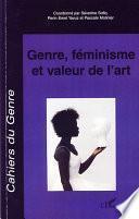 Genre , féminisme et valeur de l'art