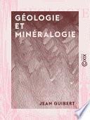 Géologie et Minéralogie