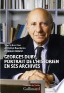 Georges Duby, portrait de l'historien en ses archives