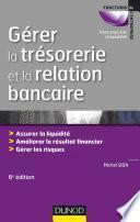 Gérer la trésorerie et la relation bancaire - 6e éd.