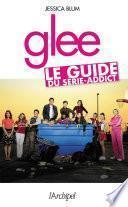 Glee : le guide du série-addict