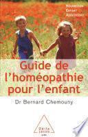 Guide de l'homéopathie pour l'enfant
