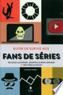 Guide de survie aux fans de série