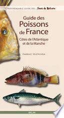 Guide des poissons de France. Côtes de l'Atlantique et de la Manche