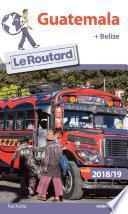 Guide du Routard Guatemala + Belize 2018/19