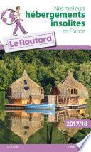 Guide du Routard Nos meilleurs hébergements insolites en France