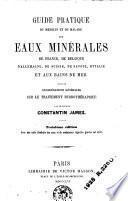Guide pratique du médecin et du malade aux eaux minérales de France, de Belgique, d'Allemagne, de Suisse, de Savoie, d'Italie et aux bains de mer