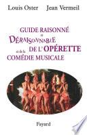 Guide raisonné et déraisonnable de l'opérette et de la comédie musicale