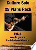 Guitare Solo 25 Plans Rock Vol. 2