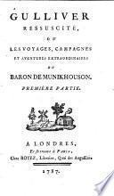 Gulliver ressuscité, ou, Les voyages, campagnes et aventures extraordinaires du baron de Munikhouson ...