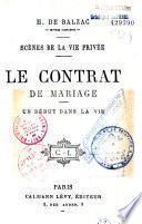 H. de Balzac. Oeuvres complètes. Scènes de la vie privée : Le contrat de mariage ; Un début dans la vie