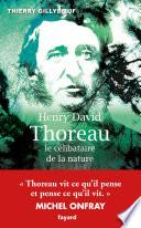 Henry David Thoreau, le célibataire de la nature