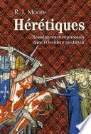 Hérétiques. Résistances et répression dans l'Occident médiéval