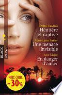 Héritière et captive - Une menace invisible - En danger d'aimer