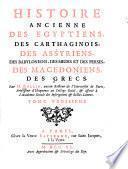 Histoire ancienne des Egyptiens, des Carthaginois, des Assyriens, des Babyloniens, des Medes et des Perses, des Macedoniens, des Grecs