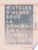 Histoire d'Alger sous la domination turque