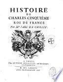 Histoire de Charles V, Roi de France, par Mr. l'abbé de François-Timoléon Choisy