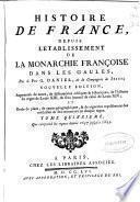 Histoire de France depuis l'établissement la monarchie françoise dans les Gaules