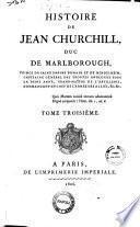 Histoire de Jean Churchill, duc de Marlborough, prince du saint empire romain et de Mindelheim, ... Tome premier (-troisième!