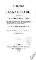 Histoire de Jeanne d'Arc surnommée la Pucelle d'Orléans