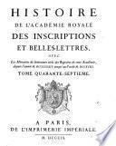 Histoire de l'Académie Royale des Inscriptions et Belles-Lettres avec les Mémoires de littérature tirés des registres de cette Académie
