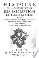 Histoire de l'Academie Royale des Inscriptions et Belles-Lettres, depuis son establissement jusqu'à présent, avec les Mémoires de Littérature tires des registres de cette Académie, depuis son renouvellement jusqu'en MDCCX