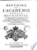 Histoire de l'Académie royale des sciences : année 1699-[année 1790] : avec les mémoires de mathématique et de physique pour la même année, tirés des registres de cete académie