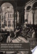 Histoire de l'art depuis les premiers temps chrétiens jusqu'à nos jours