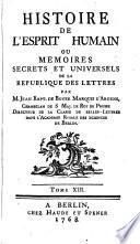 Histoire de l'esprit humain ou mémoires sécrets et universels de la république des lettres...
