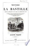 Histoire de la Bastille depuis sa fondation (1374) jusqu'à sa destruction (1789)