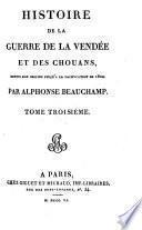 Histoire de la guerre de la Vendée et des Chouans