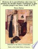 Histoire de la prostitution chez tous les peuples du monde depuis l'antiquit_ la plus recul_e jusqu'š nos jours, tome II of VI