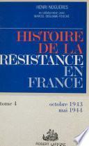 Histoire de la Résistance en France de 1940 à 1945 (4)