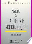 Histoire de la théorie sociologique - Livre de l'élève - Edition 1997