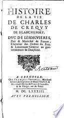 Histoire de la vie de Charles de Creqvy de Blanchefort