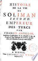 Histoire de la vie de Soliman second empereur des Turcs