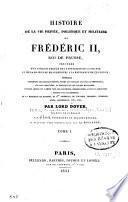 Histoire de la vie privée, politique et militaire de Frédéric II roi de Prusse