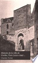 Histoire de la ville de Cordes, Tarn (1222-1799) ...