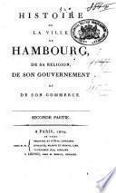 Histoire de la ville de Hambourg, de sa religion, de son gouvernement et de son commerce