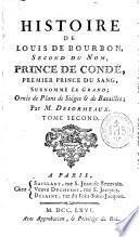 Histoire de Louis de Bourbon,... prince de Condé... surnommé le Grand