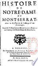 Histoire de N-D. de Montserrat avec la description de l'abbaye et des hermitages