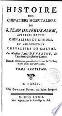 Histoire des chevaliers Hospitaliers de S. Jean de Jérusalem