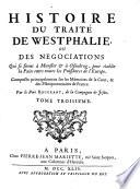 Histoire des guerres et des négociations qui precederent le traité de Westphalie, sous le regne de Louis XIII & le ministere du cardinal de Richelieu & du cardinal Mazarin