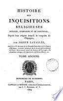 Histoire des inquisitions religieuses d'Italie, d'Espagne et de Portugal, depuis leur origine jusqu'à la conquête de l'Espagne
