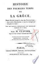 Histoire des premiers temps de la Grèce, depuis Inachus jusqu'à la chute des Pisistratides...