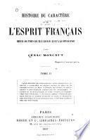 Histoire du caractère et de l'esprit français depuis les temps les plus reculés jusqu'à la renaissance